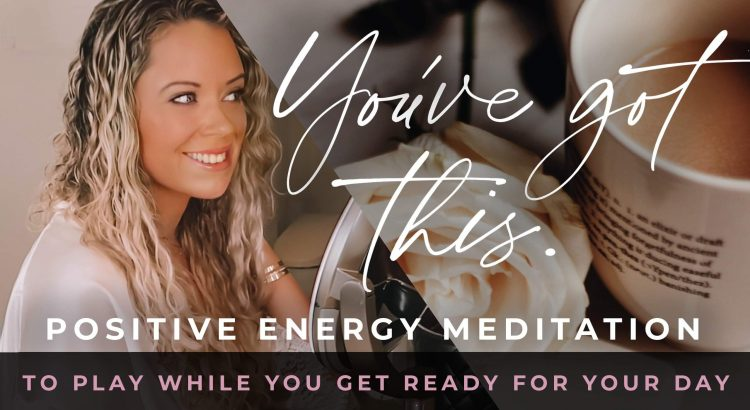 You've got this. Positive Energy Meditation. Amanda Frances Meditation