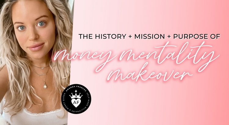 The History + Mission + Purpose of Money Mentality Makeover