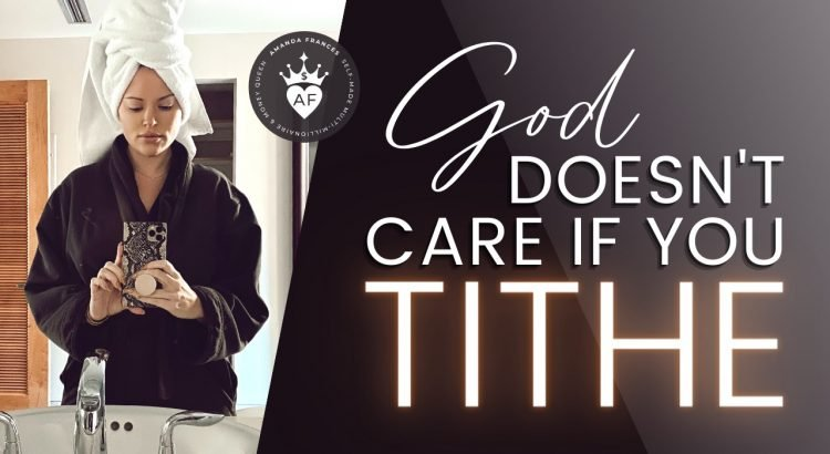 God doesn't care if you tithe